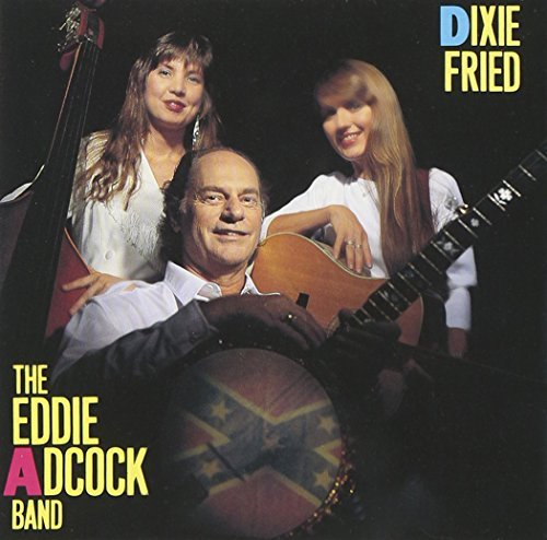 Eddie Band Adcock Dixie Fried
