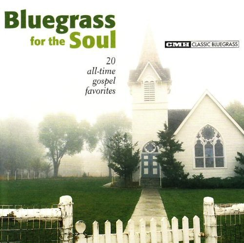 Bluegrass For The Soul 20 All Bluegrass For The Soul 20 All
