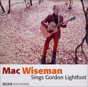 Mac Wiseman Sings Gordon Light Mac Wiseman Sings Gordon Light