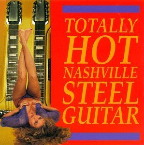 Totally Hot Nashville Steel Totally Hot Nashville Steel Gu Wilkerson Rifkin Turner Ganter Fried Toppins Morse Roberts