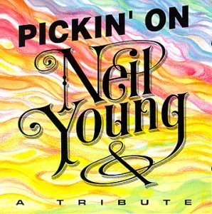 Pickin' On Neil Young Pickin' On Neil Young West Corbett Apap Mullins Fox T T Neil Young