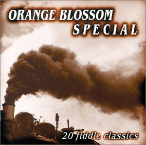 Orange Blossom Special Orange Blossom Special Osborne Brothers Gimble Martin