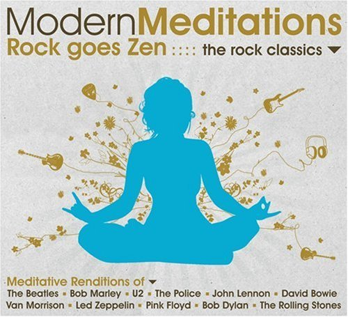Modern Meditations Rock Goes Zen The Rock Classi