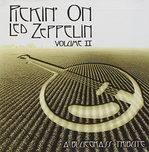 Pickin' On Led Zeppelin Vol. 2 Pickin' On Led Zeppelin T T Led Zeppelin