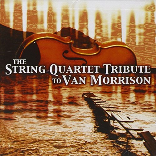 Tribute To Van Morrison String Quart Tribute To Van Mo T T Van Morrison