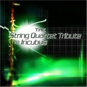 String Tribute To Incubus String Tribute To Incubus T T Incubus