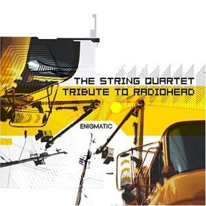 Tribute To Radiohead String Quart Tribute To Radioh T T Radiohead