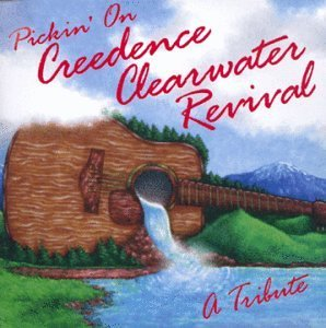 Pickin' On Creedence Clearwate Pickin' On Creedence Clearwate T T Creedance Clearwater Reviv