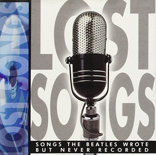Lost Songs Songs The Beatles W Lost Songs Songs The Beatles W Fazzari Gensere Hayes Campbell Mitchell Hollie Lluellyn
