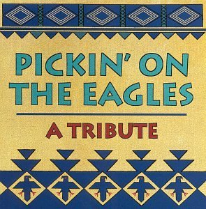 Pickin' On Eagles Pickin' On Eagles T T Eagles