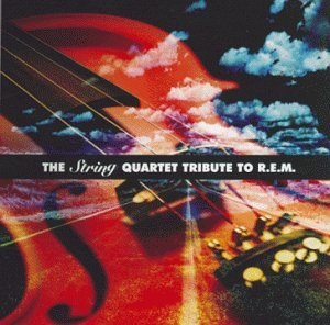Tribute To R.E.M. String Quart Tribute To R.E.M. T T Rem