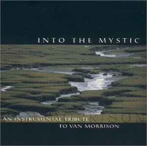 Tribute To Van Morrison Into The Mystic Instrumental T T Van Morrison