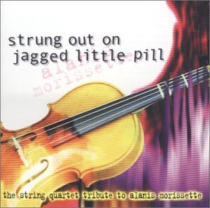 Strung Out On Jagged Little Pi Strung Out On Jagged Little Pi T T Alanis Morissette