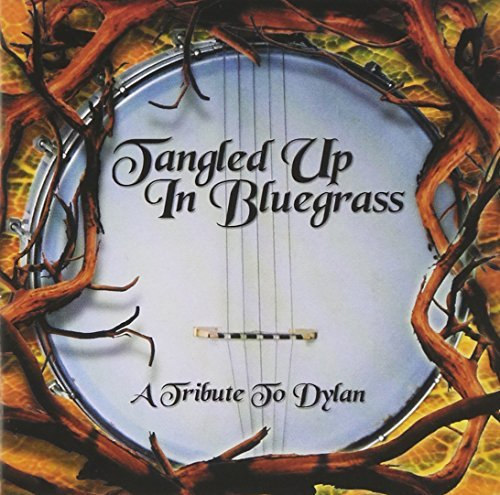 Tangled Up In Bluegrass Tangled Up In Bluegrass T T Dylan