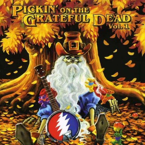 Pickin' On The Grateful Dead Vol. 1 Pickin' On The Grateful T T Grateful Dead