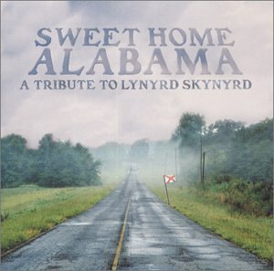 Sweet Home Alabama Sweet Home Alabama T T Lynyrd Skynyrd
