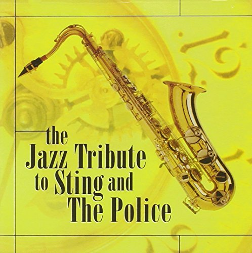 Jazz Tribute To Sting & The Po Jazz Tribute To Sting & The Po T T Sting & Police
