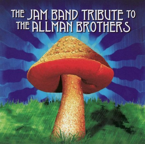 Jam Band Tribute To The Allman Jam Band Tribute To The Allman Kalish Zoo People Mantra T T Allman Brothers