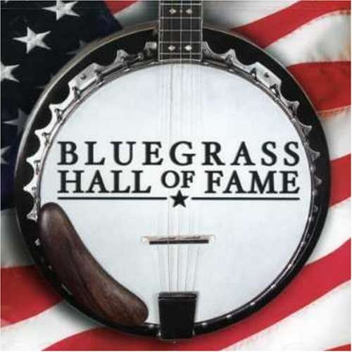 Bluegrass Hall Of Fame Bluegrass Hall Of Fame