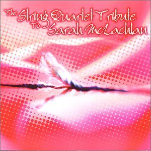 Tribute To Sarah Mclachlan String Quart Tribute To Sarah T T Sarah Mclachlan