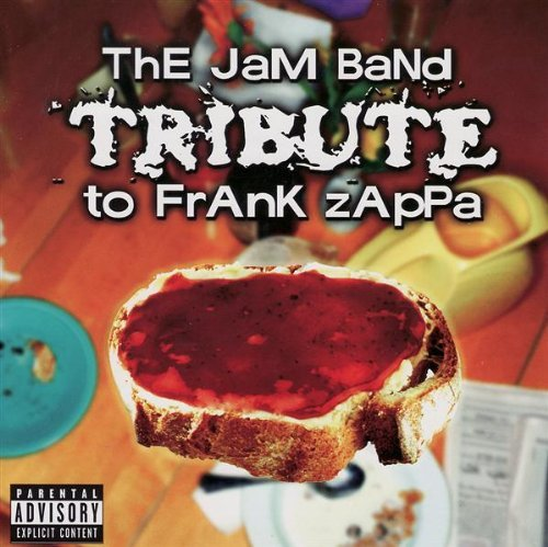 Jam Band Tribute To Frank Zapp Jam Band Tribute To Frank Zapp Explicit Version T T Frank Zappa