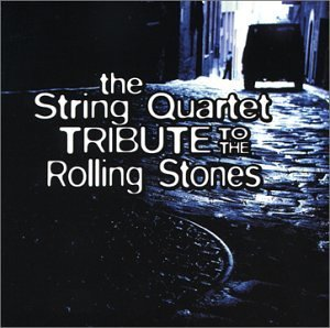 Tribute To Rolling Stones String Quart Tribute To Rollin T T Rolling Stones