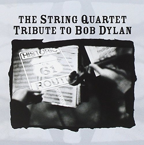Tribute To Bob Dylan String Quart Tribute To Bob Dy T T Bob Dylan