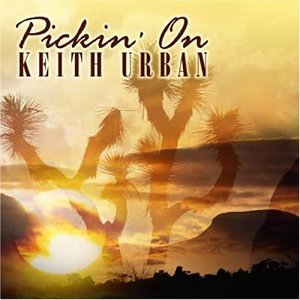 Pickin' On Keith Urban Pickin' On Keith Urban T T Keith Urban