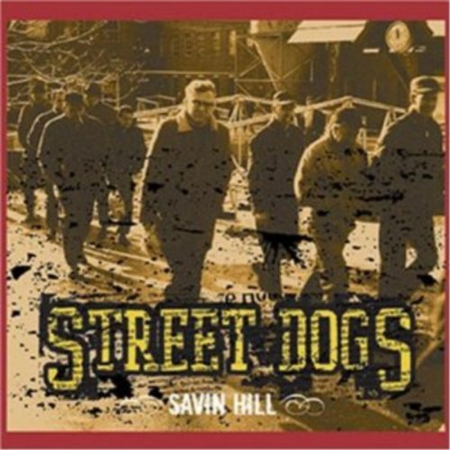 Street Dogs Savin' Hill