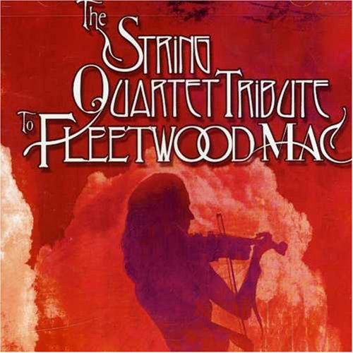 Tribute To Fleetwood Mac String Quart Tribute To Fleetw T T Fleetwood Mac