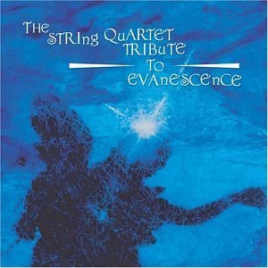 String Tribute To Evanescence String Tribute To Evanescence T T Evanescence