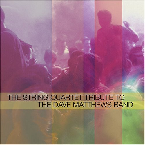 Tribute To Dave Matthews Band String Quart Tribute To Dave M T T Dave Matthews Band