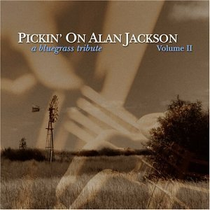 Pickin' On Alan Jackson Vol. 2 Pickin' On Alan Jackson T T Alan Jackson