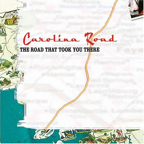 Carolina Road Road That Took You There