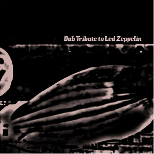 Tribute To Led Zeppelin Dub Tribute To Led Zeppelin T T Led Zeppelin