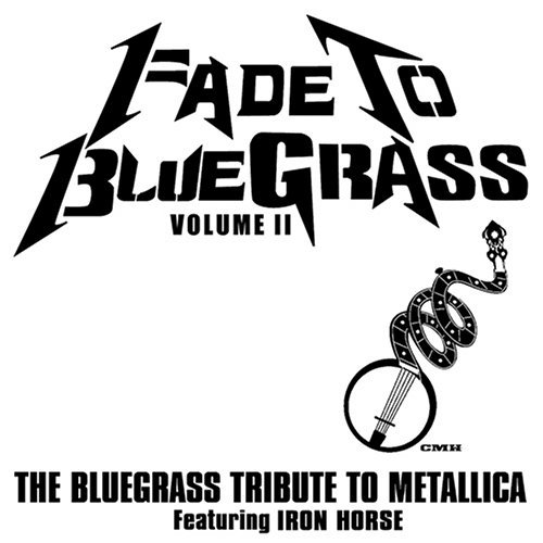 Fade To Bluegrass Vol. 2 Bluegrass Tribute To M T T Metallica