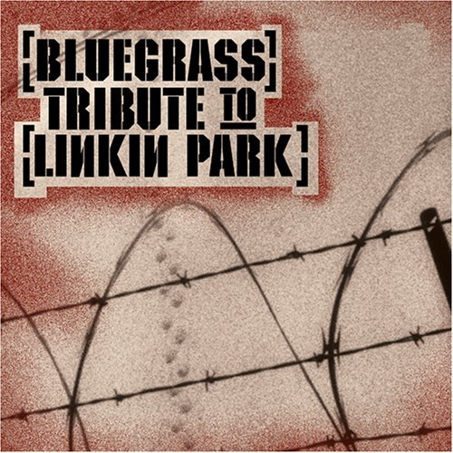 Tribute To Linkin Park Bluegrass Tribute To Linkin Pa T T Linkin Park