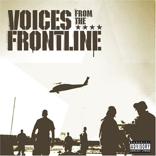 Voices From The Front Line Voices From The Front Line Explicit Version