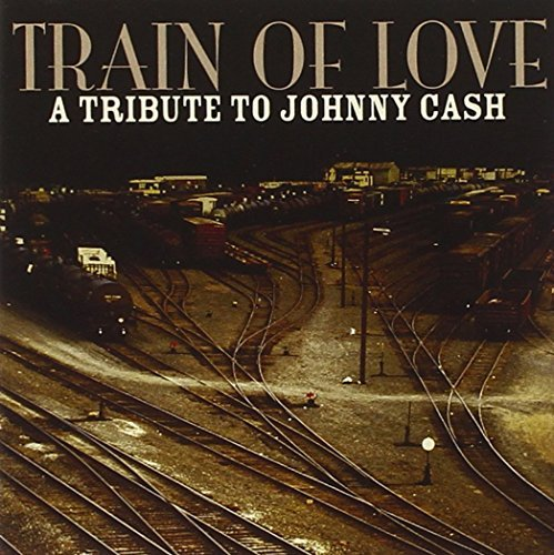 Tribute To Johnny Cash Train Of Love Tribute To John T T Johnny Cash