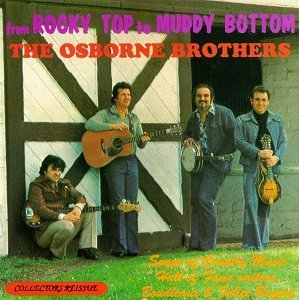Osborne Brothers From Rocky Top To Muddy Bottom