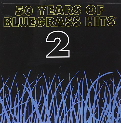 Fifty Years Of Bluegrass Hits Vol. 2 Fifty Years Of Bluegras Wiseman Flatt Travis Osborne Fifty Years Of Bluegrass