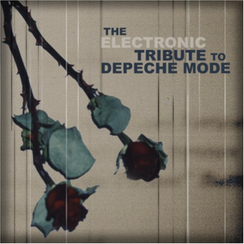 Tribute To Depeche Mode Electronic Tribute To Depeche T T Depeche Mode