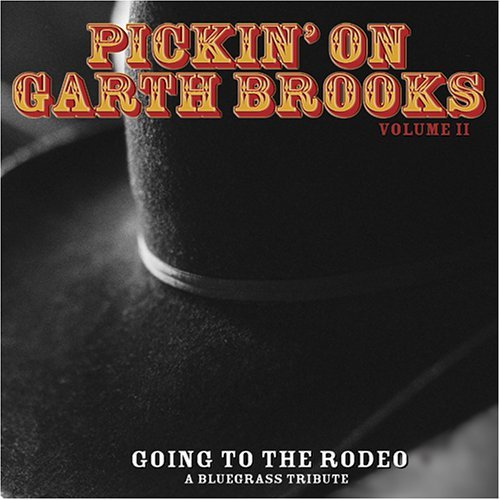 Pickin' On Garth Brooks Vol. 2 Pickin' On Garth Brooks T T Garth Brooks