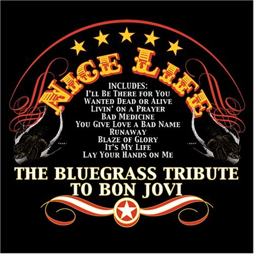 Tribute To Bon Jovi Nice Life Bluegrass Tribute T T T Bon Jovi