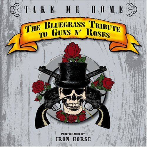 Tribute To Guns N' Roses Take Me Home Bluegrass Tribut