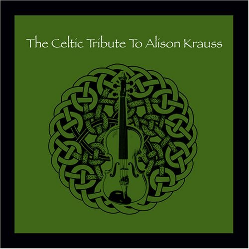 Tribute To Alison Krauss Celtic Tribute To Alison Kraus