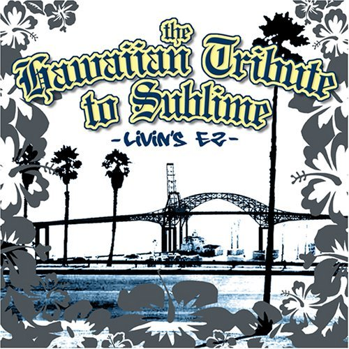Tribute To Sublime Hawaiian Tribute To Sublime L T T Sublime