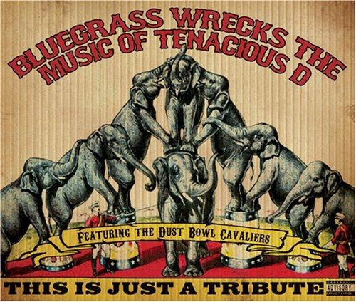 Tribute To Tenacious D Bluegrass Wrecks The Music Of Explicit Version T T Tenacious