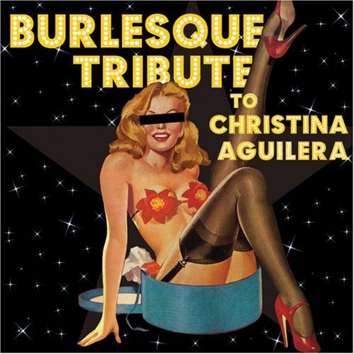 Tribute To Christina Aguilera Burlesque Tribute To Christina T T Christina Aguilera