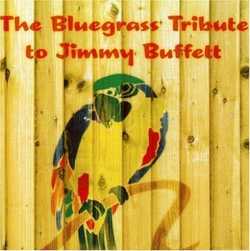 Tribute To Jimmy Buffett Bluegrass Tribute To Jimmy Buf